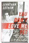 SIGNED FIRST EDITION: LETHEM, JONATHAN | You Dont Love Me Yet. Doubleday, 2007