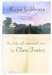 SIGNED FIRST EDITION: GIBBONS, KAYE | the life all around me by Ellen Foster. Harcourt, Inc., 2006