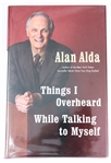 SIGNED FIRST EDITION: ALDA, ALAN | Things I Overheard While Talking to Myself. Random House, 2007
