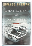 SIGNED FIRST EDITION: NORMAN, HOWARD | What is Left the Daughter. Houghton Mifflin Harcourt, 2010