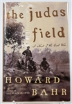 SIGNED FIRST EDITION: BAHR, HOWARD | The Judas Field. Henry Holt & Company, 2006