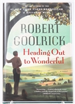 SIGNED FIRST EDITION: GOOLRICK, ROBERT | Heading Out to Wonderful. Algonquin Books, 2012