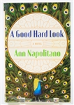 SIGNED FIRST EDITION: NAPOLITANO, ANN | A Good Hard Look. The Penguin Press, 2011