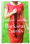 SIGNED FIRST EDITION: JACKONS, JOSHILYN | Backseat Saints. Grand Central, 2010