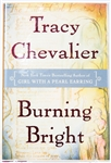 SIGNED FIRST EDITION: CHEVALIER, TRACY | Burning Bright. Dutton, 2007