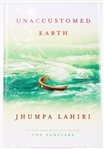 SIGNED FIRST EDITION: LAHIRI, JHUMPA | Unaccustomed Earth. Alfred A. Knopf, 2008